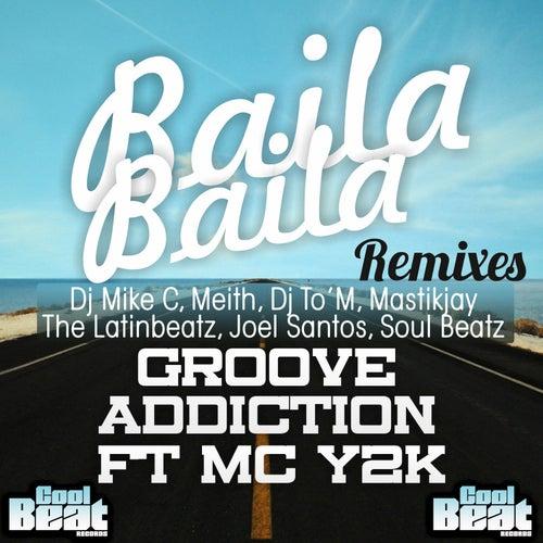 Baila Baila Remixes by Groove Addiction