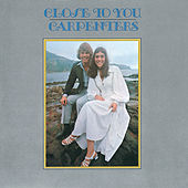 Close To You by Carpenters