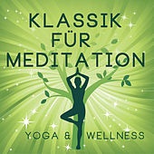 Klassik für Meditation - Yoga & Wellness von Various Artists