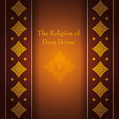 The Religion of Deep House, Vol. 1 by Various Artists