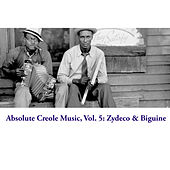 Absolute Creole Music, Vol. 5: Zydeco & Biguine de Various Artists