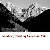 Absolutely Yodelling Collection, Vol. 1 by Various Artists