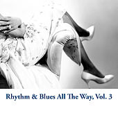 Rhythm & Blues All the Way, Vol. 3 von Various Artists