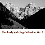 Absolutely Yodelling Collection, Vol. 3 by Various Artists