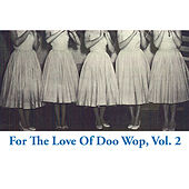 For the Love of Doo Wop, Vol. 2 de Various Artists