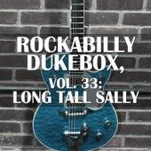 Rockabilly Dukebox, Vol. 33: Long Tall Sally by Various Artists