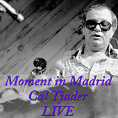 Moment in Madrid (Live) by Cal Tjader