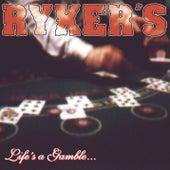 Life's A Gamble...So Is Death von Ryker's