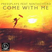 Come With Me (feat. Ninthchord) de PressPlays