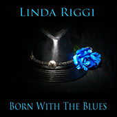 Born With the Blues by Linda Riggi