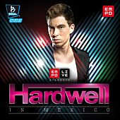 Empo Live Presents Hardwell in Mexico de Various Artists