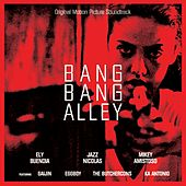 Bang Bang Alley (Original Motion Picture Soundtrack) de Various Artists
