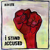 I Stand Accused by Koyote