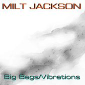 Big Bags / Vibrations by Milt Jackson