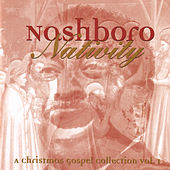 Nashboro Nativity: A Christmas Gospel Collection Vol. 1 by Various Artists