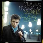 Quand Le Jazz Est Là de Claude Nougaro