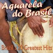 Aquarela do Brasil - Brazil's 20 Greatest Hits de Various Artists