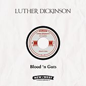 Blood 'n Guts by Luther Dickinson
