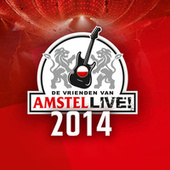 De Vrienden van Amstel LIVE! 2014 van Various Artists