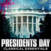 President's Day Classical Essentials von Various Artists