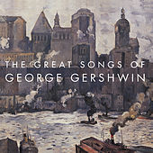The Great Songs Of George Gershwin by Various Artists