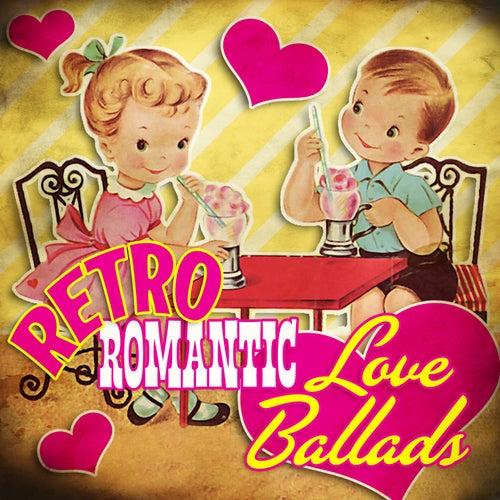 Retro Romantic Love Ballads by Various Artists