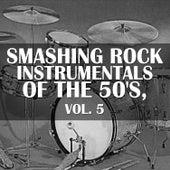 Smashing Rock Instrumentals of the 50's, Vol. 5 de Various Artists