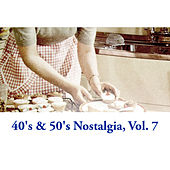 40's & 50's Nostalgia, Vol. 7 de Various Artists