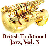 British Traditional Jazz, Vol. 3 by Various Artists