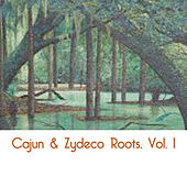 Cajun & Zydeco Roots, Vol. 1 de Various Artists