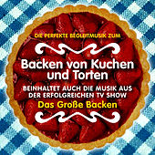 Täydellistä musiikkia kakkujen ja piirakoiden leipomiseen (Sisältää kappaleita suositusta TV-sarjasta
