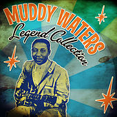 Legend Collection de Muddy Waters
