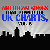 American Songs That Topped the Uk Charts, Vol. 5 de Various Artists