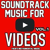 Soundtrack Music for Youtube, Vol. 1 by Royalty Free Music Factory