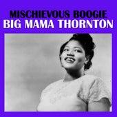 Mischievous Boogie de Big Mama Thornton