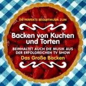Die Perfekte Begleitmusik Zum Backen von Kuchen und Torten. Beinhaltet (Auch Die Musik Aus Der Erfolgreichen TV Show