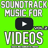 Soundtrack Music for Youtube, Vol. 2 by Royalty Free Music Factory