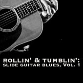 Rollin' & Tumblin' Slide Guitar Blues, Vol. 1 by Various Artists
