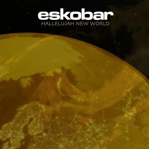 Hallelujah New World (Radio Edit) de Eskobar