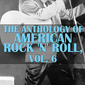 The Anthology Of American Rock 'n' Roll, Vol. 6 de Various Artists