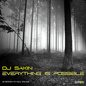 Everything Is Possible (In Memory of Paul Walker) by DJ Sakin