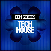 Edm Tech House by Various Artists