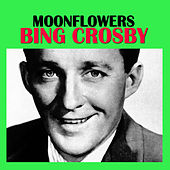 Moonflowers by Bing Crosby