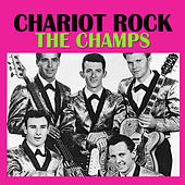 Chariot Rock by The Champs