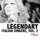 Legendary Italian Singers, Vol. 2 von Mina