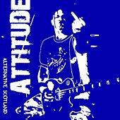 Attitude (Alternative Scotland) by Various Artists