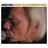 Kissing the Contemporary Bliss by Dredd Foole