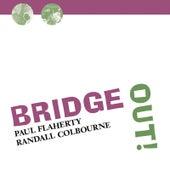 Bridge Out! by Paul Flaherty