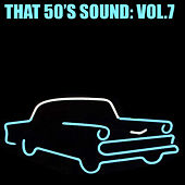 That 50's Sound, Vol. 7 de Various Artists