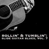 Rollin' & Tumblin' Slide Guitar Blues, Vol. 7 de Various Artists
